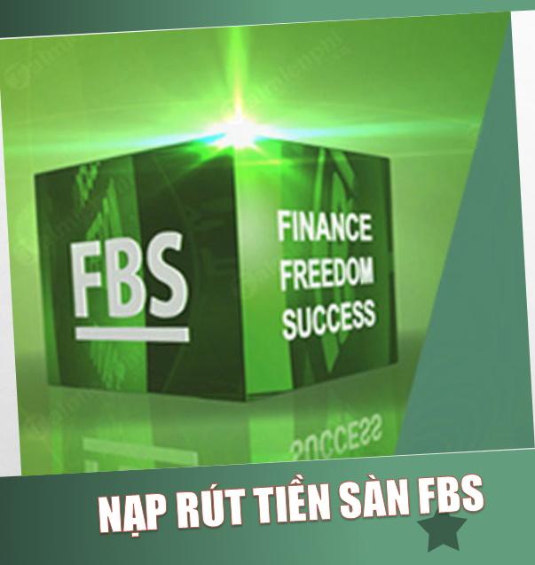 Hướng dẫn nạp rút tiền sàn FBS