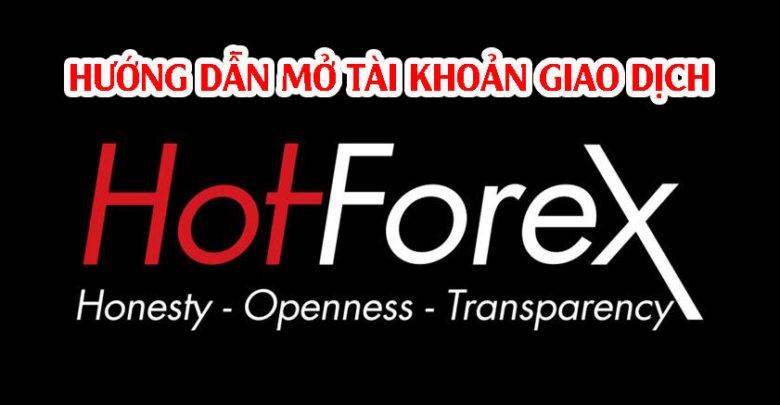 Hướng dẫn đăng ký mở tài khoản sàn HotForex