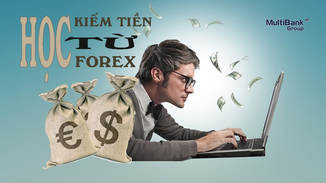 Bí quyết để kiếm tiền trên thị trường ngoại hối