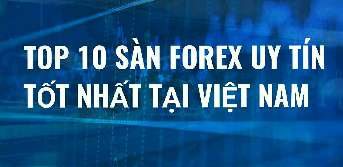 Top sàn giao dịch forex, cổ phiếu, vàng, dầu, crypto…tốt nhất thế giới