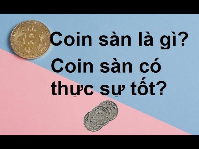 Coin Sàn là gì? Có nên đầu tư Coin Sàn?