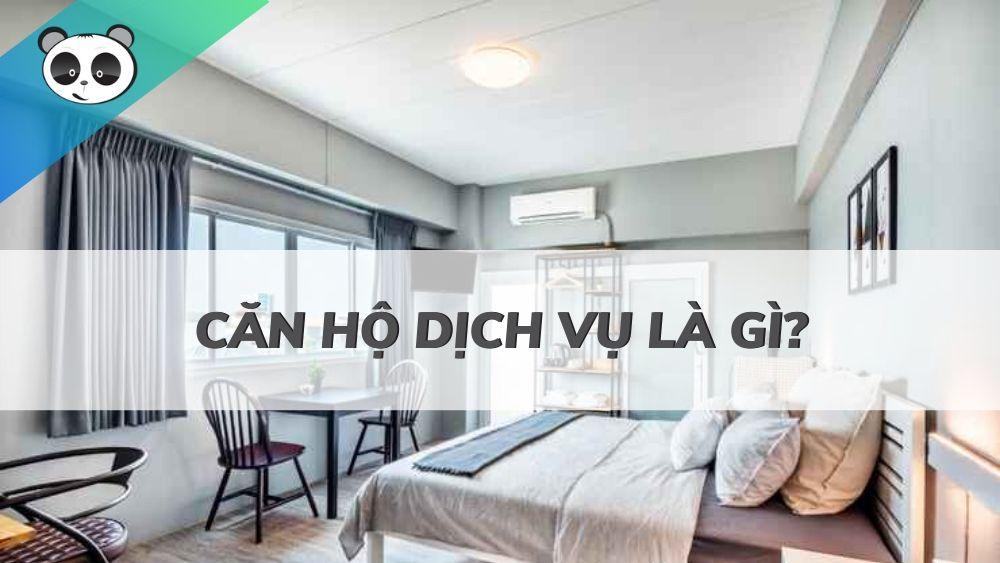 Tìm hiểu về căn hộ dịch vụ và đặc điểm về loại hình căn hộ này