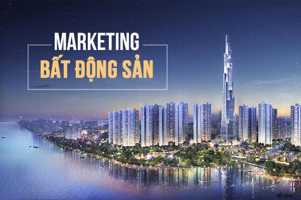 Xu hướng Marketing bất động sản đang thịnh hành hiện nay