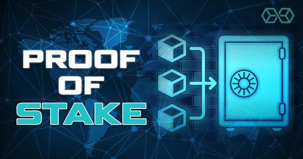 Proof of Stake-Pos là gì ? Tìm hiểu về bằng chứng cổ phần (Pos)