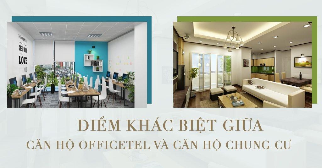 Điểm khác biệt giữa căn hộ chung cư và căn hộ văn phòng Officetel?