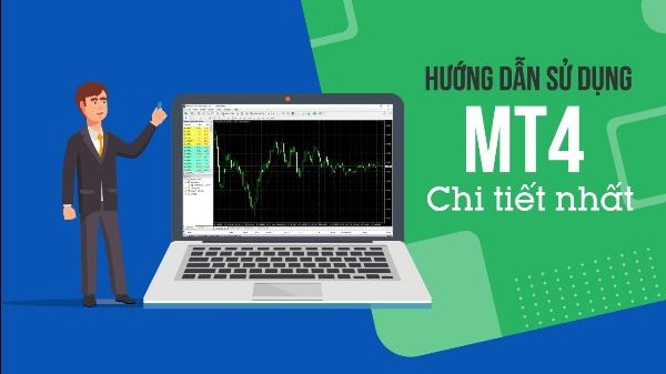 Hướng dẫn chi tiết sử dụng phần mềm MT4 trên máy tính và laptop