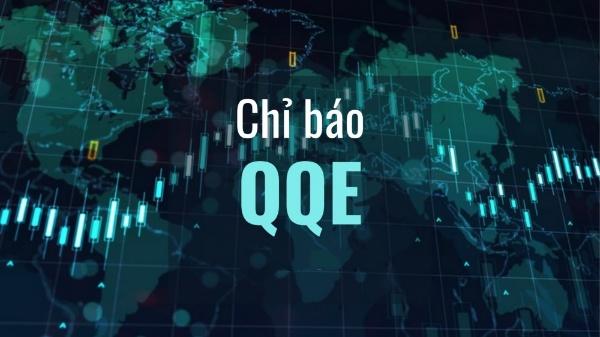 Bạn đã biết gì về chỉ báo Quantitative Qualitative Estimation (QQE)