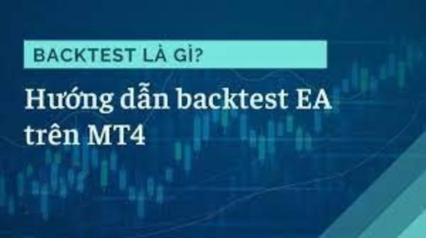 backtest-ea-la-gi-huong-dan-su-dung-tren-nen-tang-mt4