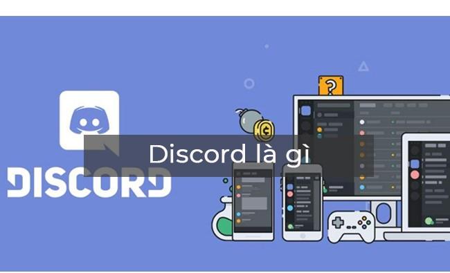 Discord là gì và cách sử dụng Discord như thế nào?