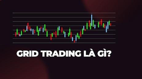 Giới thiệu về giao dịch lưới – Grid Trading