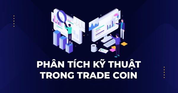 Phân tích kỹ thuật trong trade coin là gì?