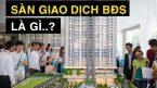 Tìm hiểu về sàn giao dịch bất động sản